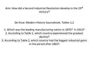Aim How did a Second Industrial Revolution develop