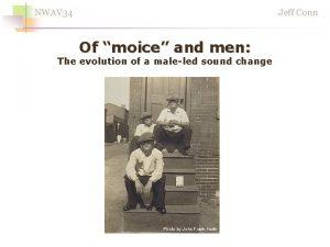 NWAV 34 Jeff Conn Of moice and men