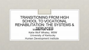 TRANSITIONING FROM HIGH SCHOOL TO VOCATIONAL REHABILITATION THE