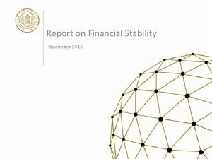 Report on Financial Stability November 2013 Financial stability