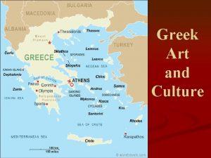 Greek Art and Culture Greek Art and Culture