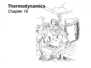 Thermodynamics Chapter 18 Free Energy and Temperature Free