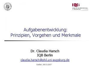 Aufgabenentwicklung Prinzipien Vorgehen und Merkmale Dr Claudia Harsch