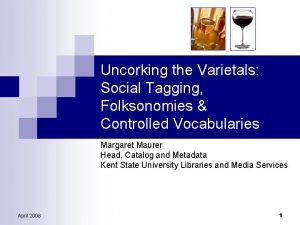 Uncorking the Varietals Social Tagging Folksonomies Controlled Vocabularies