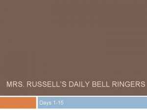 MRS RUSSELLS DAILY BELL RINGERS Days 1 15