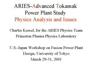ARIESAdvanced Tokamak Power Plant Study Physics Analysis and
