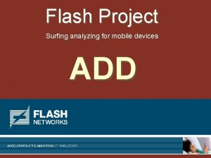 Flash Project Background Reminder The Company Flash Networks