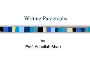 Writing Paragraphs by Prof Attaullah Shah Paragraphs Exercise