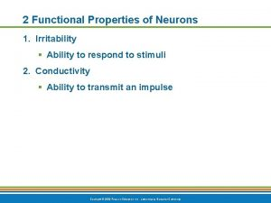 2 Functional Properties of Neurons 1 Irritability Ability
