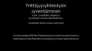 Yrittjyysyhteistyn syventminen Case Jyvskyln yliopisto Jyvskyln ammattikorkeakoulu Jyvskyln