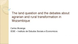 The land question and the debates about agrarian