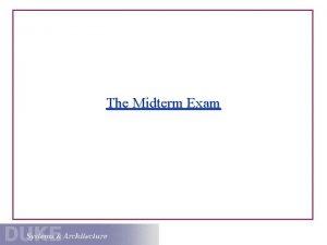 The Midterm Exam Administrative 1 Midterm exam scores