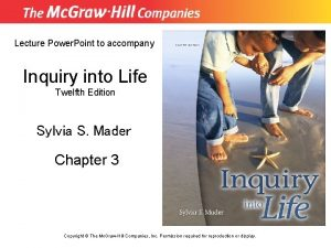 Lecture Power Point to accompany Inquiry into Life