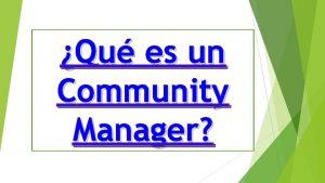 Qu es un Community Manager Un Community Manager
