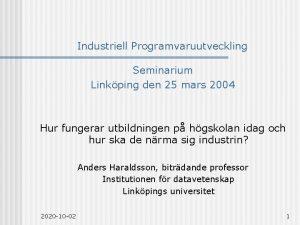 Industriell Programvaruutveckling Seminarium Linkping den 25 mars 2004