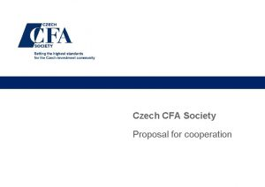 Czech CFA Society Proposal for cooperation About CFA