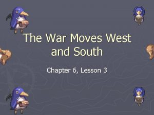 The War Moves West and South Chapter 6