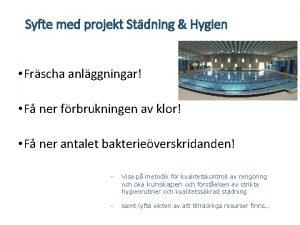 Syfte med projekt Stdning Hygien Frscha anlggningar F