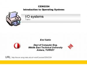 CENG 334 Introduction to Operating Systems IO systems