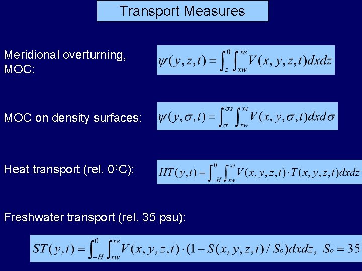 Transport Measures Meridional overturning MOC MOC on density