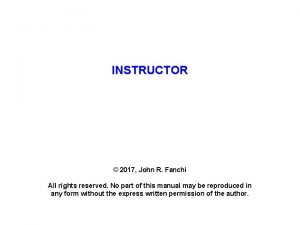 INSTRUCTOR 2017 John R Fanchi All rights reserved