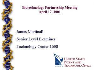 Biotechnology Partnership Meeting April 17 2001 James Martinell