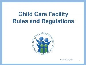 Child Care Facility Rules and Regulations Revised June