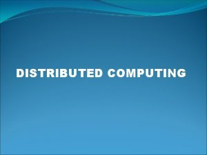 DISTRIBUTED COMPUTING Computing Computing is usually defined as