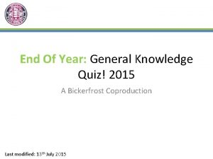 End Of Year General Knowledge Quiz 2015 A