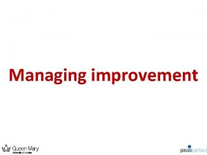 Managing improvement Key concepts in quality improvement Practice