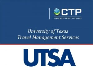 University of Texas Travel Management Services CTP ATI