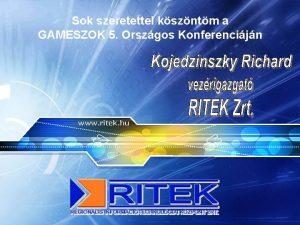 Sok szeretettel kszntm a GAMESZOK 5 Orszgos Konferencijn