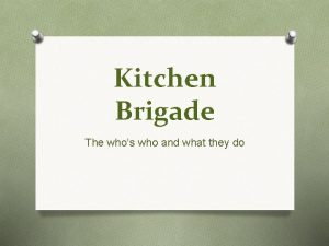 Kitchen Brigade The whos who and what they