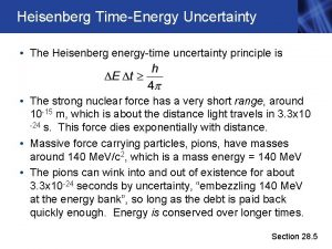 Heisenberg TimeEnergy Uncertainty The Heisenberg energytime uncertainty principle