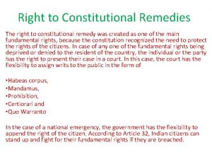 Right to Constitutional Remedies The right to constitutional