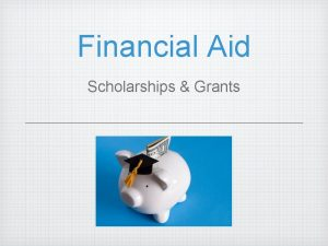 Financial Aid Scholarships Grants Financial Aid Two Kinds
