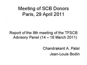 Meeting of SCB Donors Paris 29 April 2011