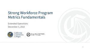 Strong Workforce Program Metrics Fundamentals Extended Operations December
