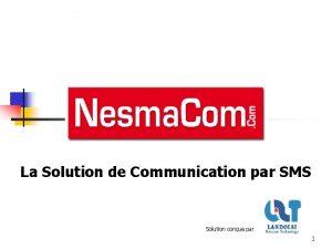 La Solution de Communication par SMS Solution conue
