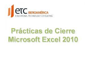 Prcticas de Cierre Microsoft Excel 2010 Microsoft Office