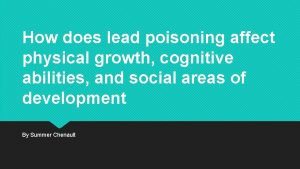 How does lead poisoning affect physical growth cognitive