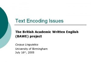 Text Encoding Issues The British Academic Written English