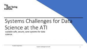 Systems Challenges for Data Science at the ATI
