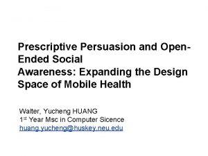 ComputerHuman Interaction Spring 2013 Prescriptive Persuasion and Open