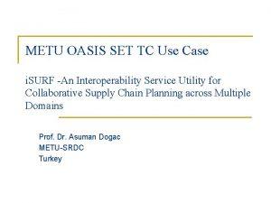 METU OASIS SET TC Use Case i SURF