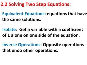 2 2 Solving Two Step Equations Equivalent Equations