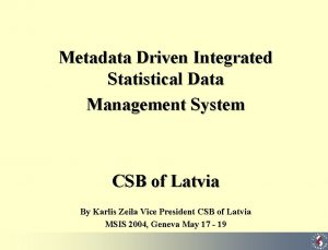 Metadata Driven Integrated Statistical Data Management System CSB