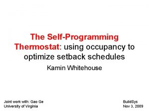 The SelfProgramming Thermostat using occupancy to optimize setback