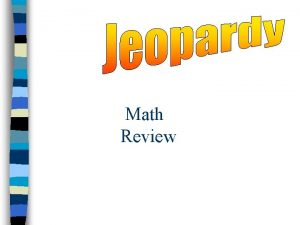 Math Review SOL Math Jeopardy Addition Subtraction Multiplication