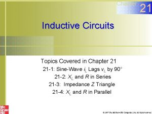Chapter 21 Inductive Circuits Topics Covered in Chapter